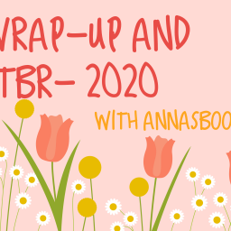 April Wrap-up and May Goals- 2020
