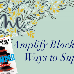 Amplify Black Voices- Ways to Support
