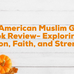 All-American Muslim Girl Book Review- Exploring Religion, Faith, and Strength