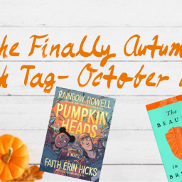 The Finally Autumn Book Tag- October 2020