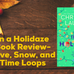 In a Holidaze Book Review- Love, Snow, and Time Loops