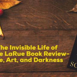 The Invisible Life of Addie LaRue Book Review- Life, Art, and Darkness