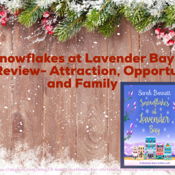 Snowflakes at Lavender Bay Book Review- Attraction, Opportunity, and Family