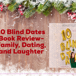 10 Blind Dates Book Review- Family, Dating, and Laughter