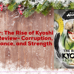 Avatar: The Rise of Kyoshi Book Review- Corruption, Vengeance, and Strength