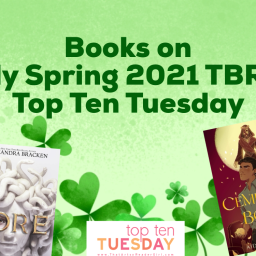 Books on My Spring 2021 TBR- Top Ten Tuesday