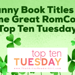 Funny Book Titles of Some Great RomComs- Top Ten Tuesday