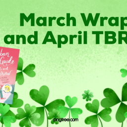 March Wrap-Up and April TBR 2021
