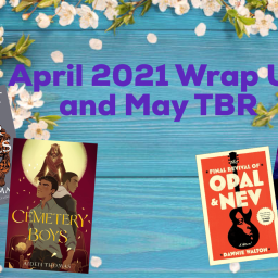 April 2021 Wrap Up and May TBR