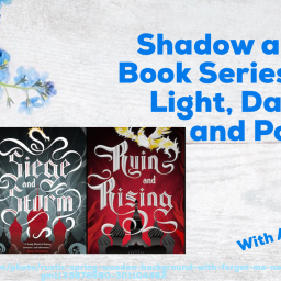 Shadow and Bone Book Series Review- Light, Darkness, and Power
