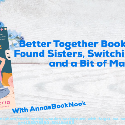 Better Together Book Review- Found Sisters, Switching Places, and a Bit of Magic
