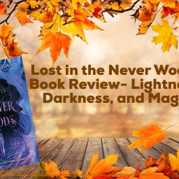 Lost in the Never Woods Book Review- Lightness, Darkness, and Magic