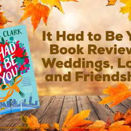 It Had to Be You Book Review- Weddings, Loss, and Friendship