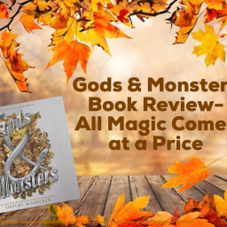 Gods & Monsters Book Review- All Magic Comes at a Price