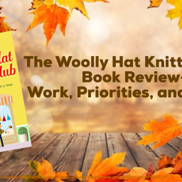 The Woolly Hat Knitting Club Book Review- Work, Priorities, and Family