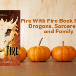 Fire With Fire Book Review- Dragons, Sorceresses, and Family